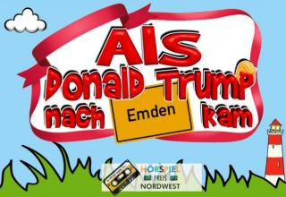 Als Donald Trump nach Emden kam